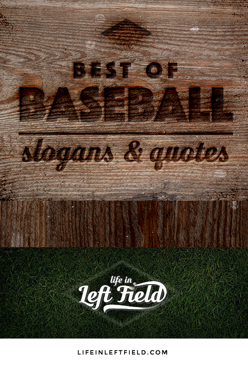 Best of Baseball slogans and quotes