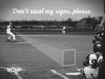 Sign Stealing in Youth Baseball || lifeinleftfield.com